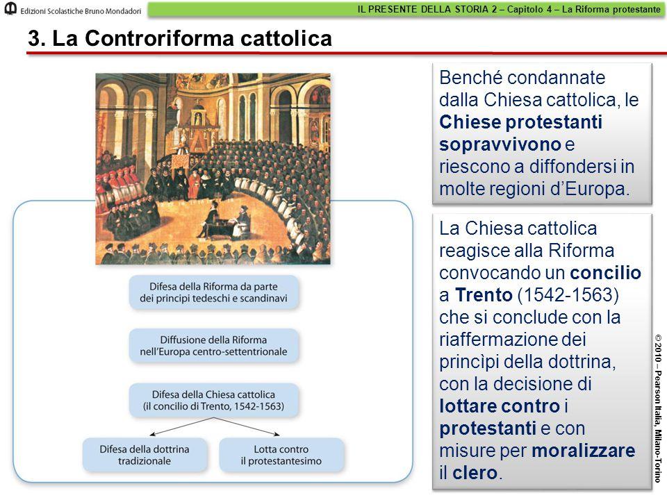 IL PRESENTE DELLA STORIA 2 – Capitolo 4 – La Riforma protestante © 2010 – Pearson Italia, Milano-Torino 3.