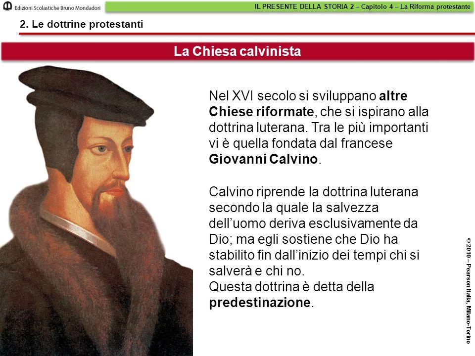Nel XVI secolo si sviluppano altre Chiese riformate, che si ispirano alla dottrina luterana.