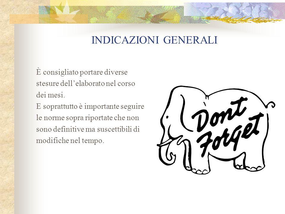 INDICAZIONI GENERALI 1.