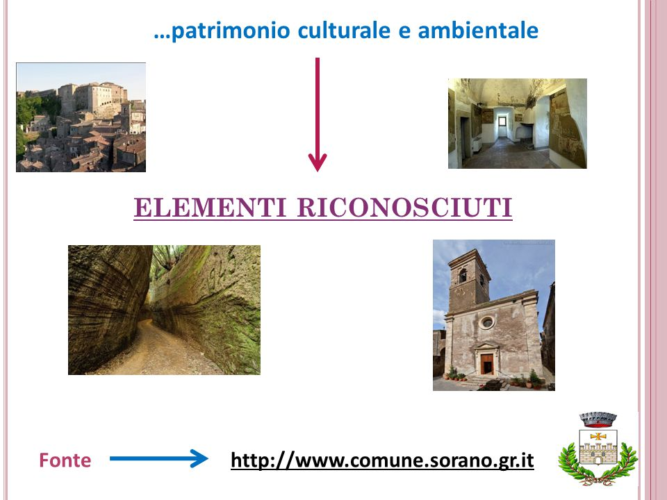 ELEMENTI RICONOSCIUTI …patrimonio culturale e ambientale Fonte http://www.comune.sorano.gr.it