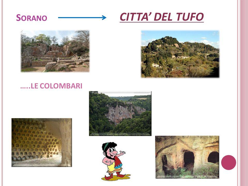 S ORANO CITTA' DEL TUFO …..LE COLOMBARI