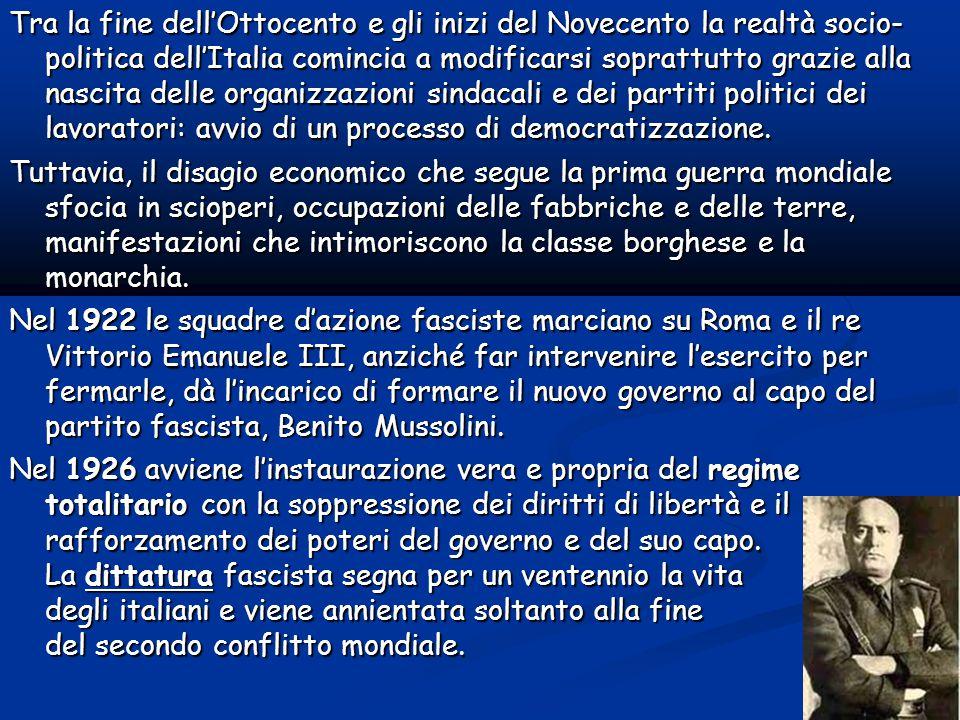 Tra la fine dell'Ottocento e gli inizi del Novecento la realtà socio- politica dell'Italia comincia a modificarsi soprattutto grazie alla nascita delle organizzazioni sindacali e dei partiti politici dei lavoratori: avvio di un processo di democratizzazione.