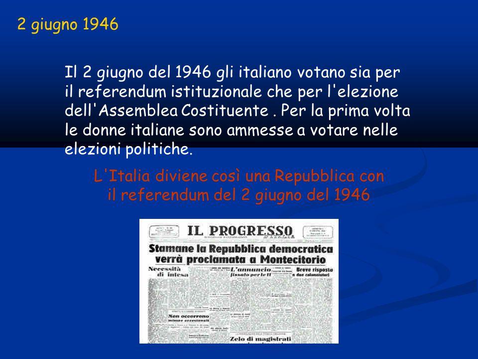 Il 2 giugno del 1946 gli italiano votano sia per il referendum istituzionale che per l elezione dell Assemblea Costituente.