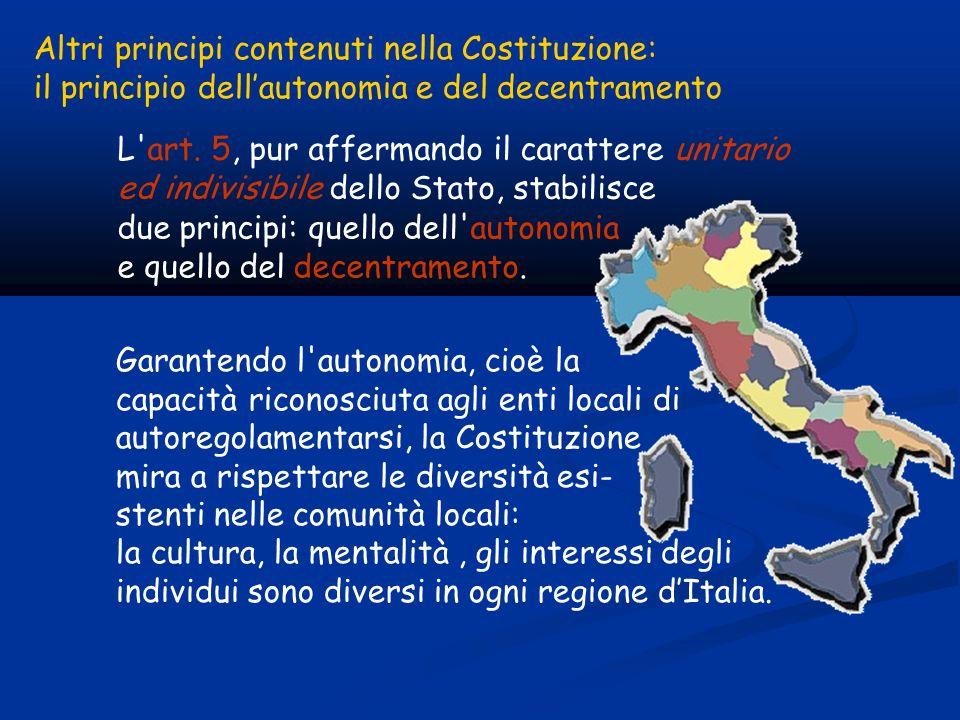 Altri principi contenuti nella Costituzione: il principio dell'autonomia e del decentramento L art.