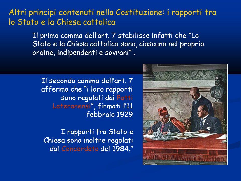Altri principi contenuti nella Costituzione: i rapporti tra lo Stato e la Chiesa cattolica Il primo comma dell'art.