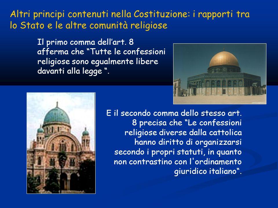 Altri principi contenuti nella Costituzione: i rapporti tra lo Stato e le altre comunità religiose Il primo comma dell'art.