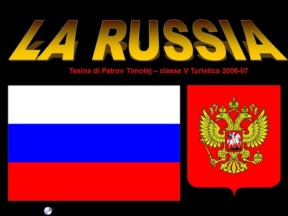 LA RUSSIA Tesina di Petrov Timofej – classe V Turistico 2006-07