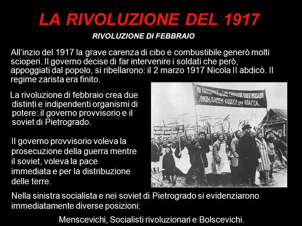 LA RIVOLUZIONE DEL 1917 All'inzio del 1917 la grave carenza di cibo e combustibile generò molti scioperi. Il governo decise di far intervenire i solda