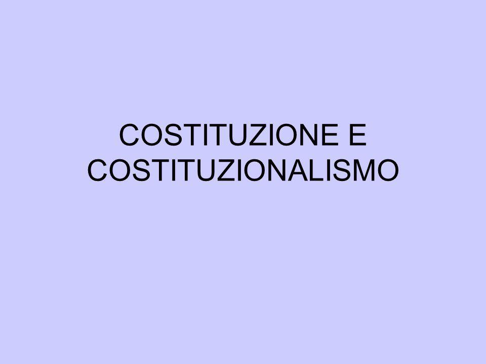 COSTITUZIONE E COSTITUZIONALISMO