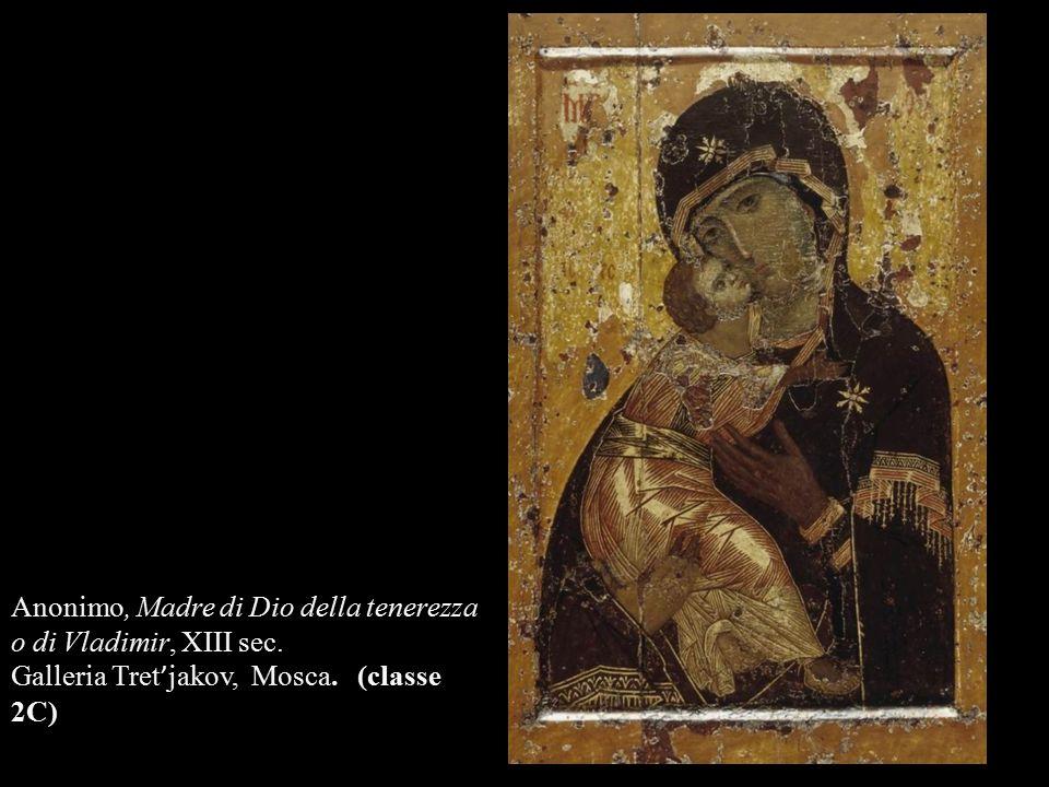 Anonimo, Madre di Dio della tenerezza o di Vladimir, XIII sec. Galleria Tret ' jakov, Mosca. (classe 2C)