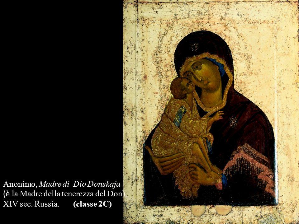 Anonimo, Madre di Dio Donskaja (è la Madre della tenerezza del Don), XIV sec. Russia. (classe 2C)