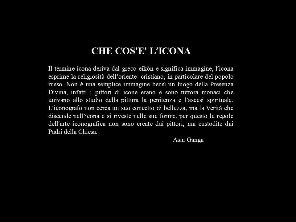 CHE COS ' E ' L ' ICONA Il termine icona deriva dal greco eikòn e significa immagine, l ' icona esprime la religiosit à dell ' oriente cristiano, in p