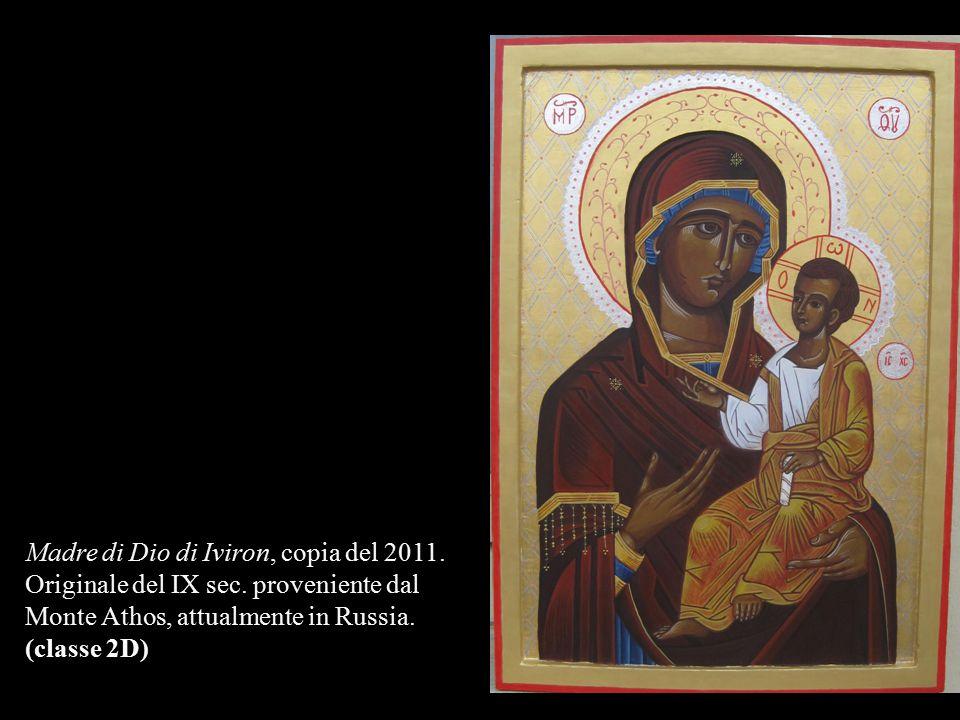 Madre di Dio di Iviron, copia del 2011. Originale del IX sec. proveniente dal Monte Athos, attualmente in Russia. (classe 2D)