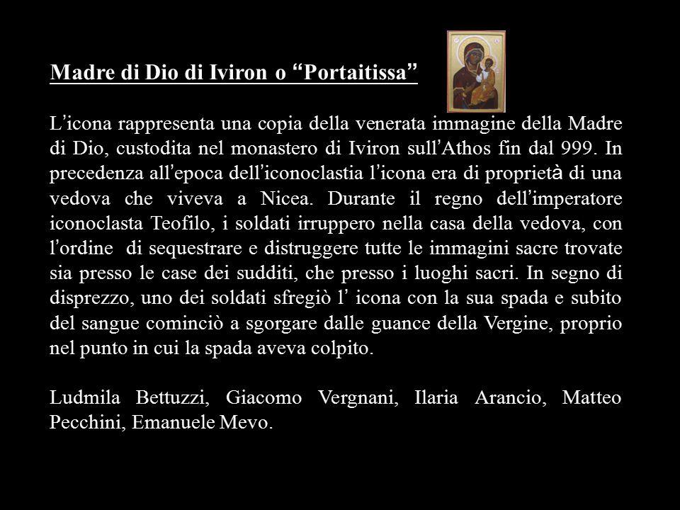 """Madre di Dio di Iviron o """" Portaitissa """" L ' icona rappresenta una copia della venerata immagine della Madre di Dio, custodita nel monastero di Iviron"""