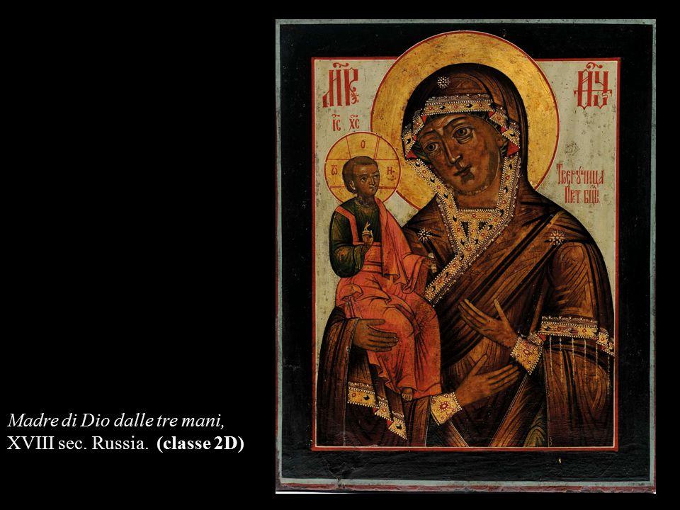 Madre di Dio dalle tre mani, XVIII sec. Russia. (classe 2D)