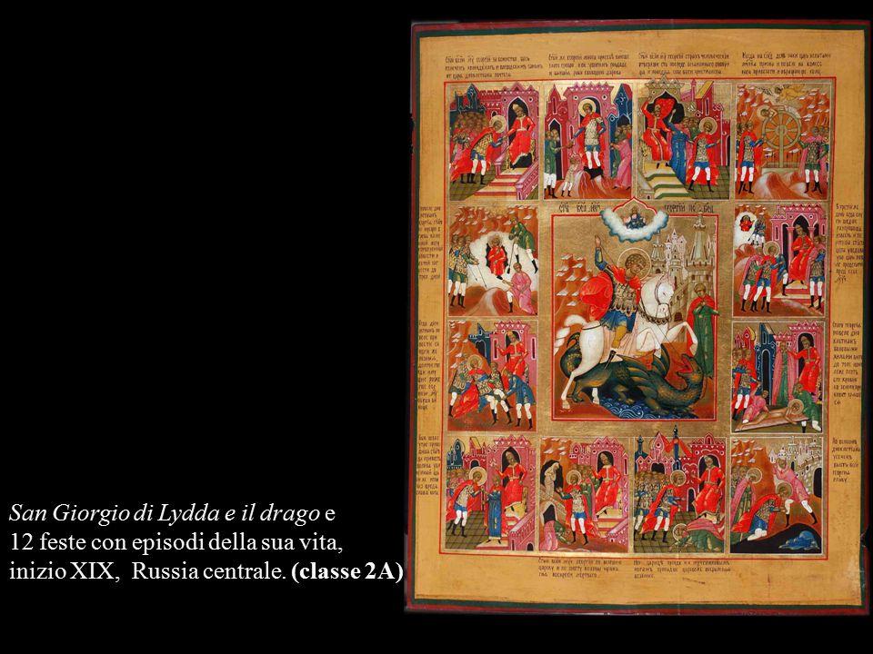 San Giorgio di Lydda e il drago e 12 feste con episodi della sua vita, inizio XIX, Russia centrale. (classe 2A)