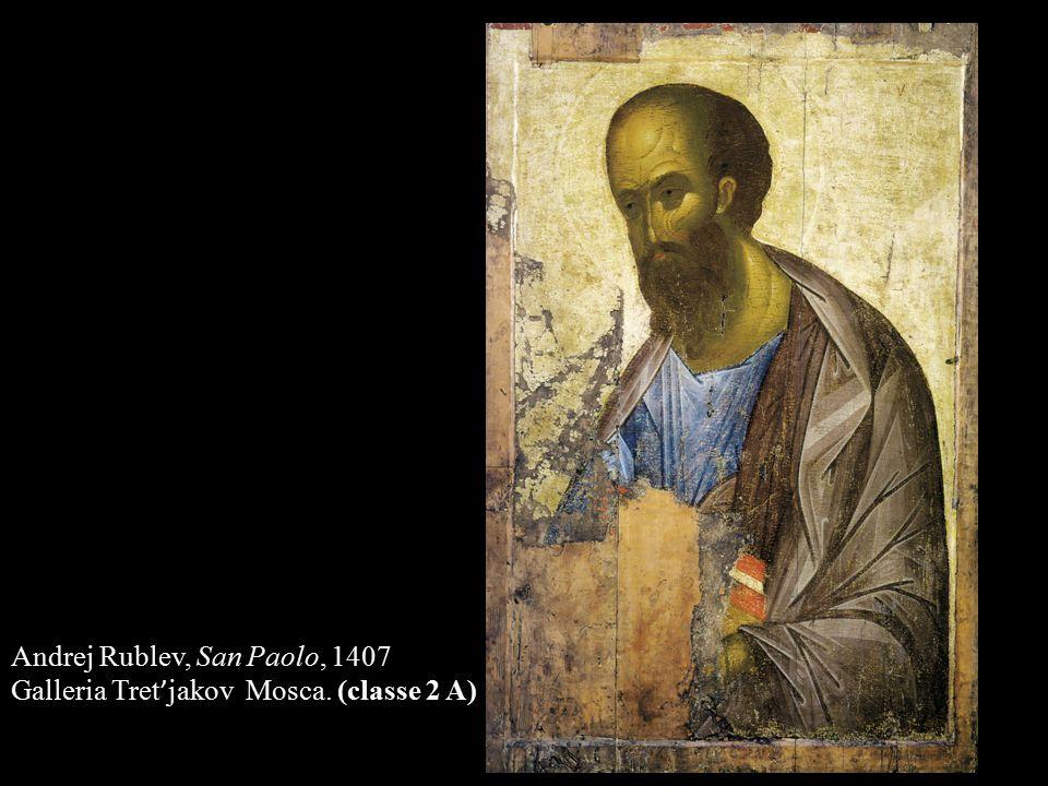 Andrej Rublev, San Paolo, 1407 Galleria Tret ' jakov Mosca. (classe 2 A)
