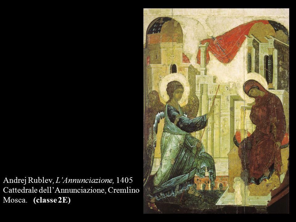 Andrej Rublev, L'Annunciazione, 1405 Cattedrale dell'Annunciazione, Cremlino Mosca. (classe 2E)