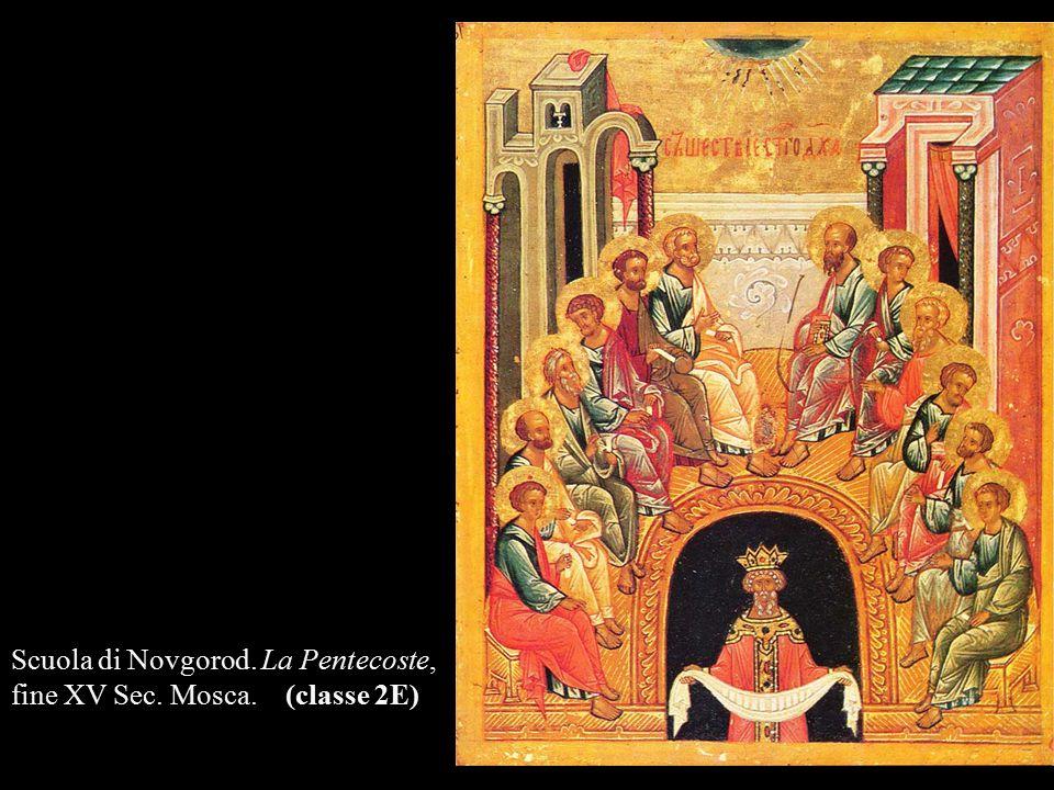 Scuola di Novgorod. La Pentecoste, fine XV Sec. Mosca. (classe 2E)