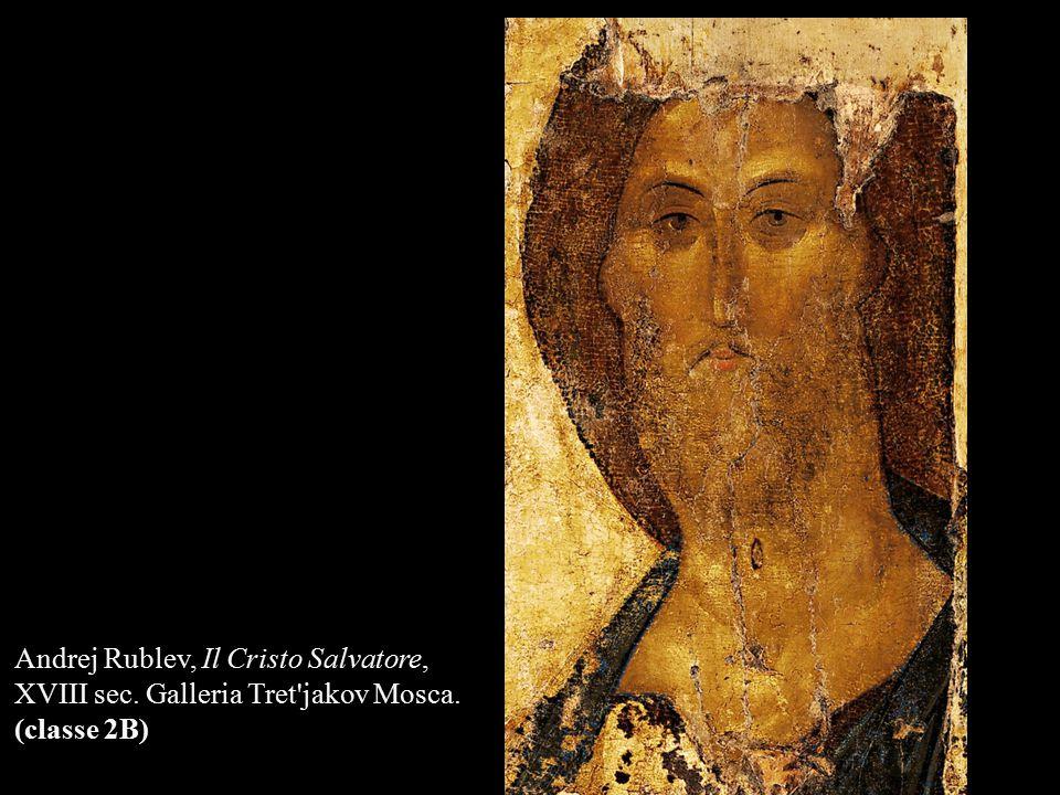 Andrej Rublev, Il Cristo Salvatore, XVIII sec. Galleria Tret'jakov Mosca. (classe 2B)