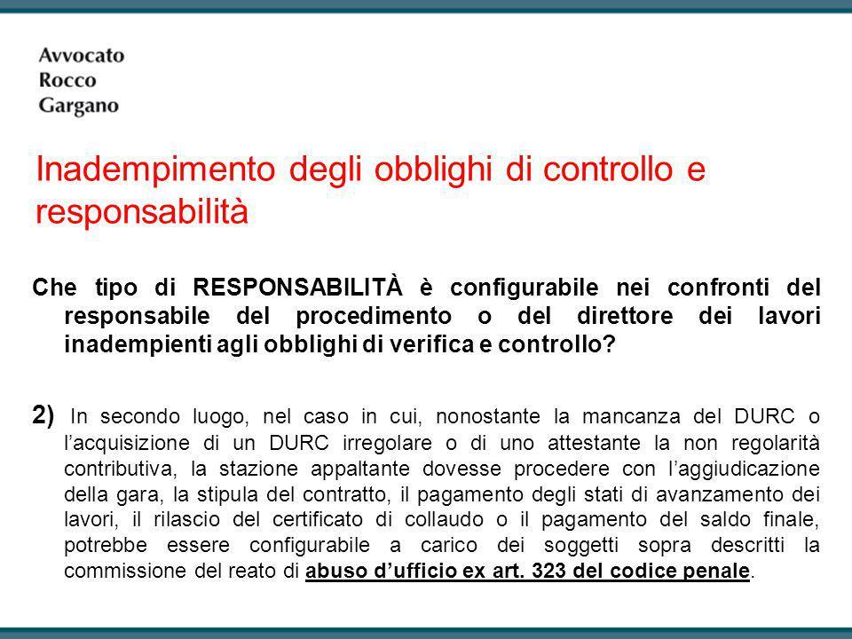 Che tipo di RESPONSABILITÀ è configurabile nei confronti del responsabile del procedimento o del direttore dei lavori inadempienti agli obblighi di ve
