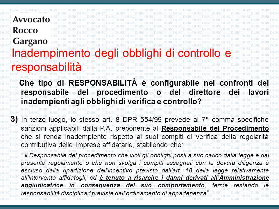 Inadempimento degli obblighi di controllo e responsabilità Che tipo di RESPONSABILITÀ è configurabile nei confronti del responsabile del procedimento