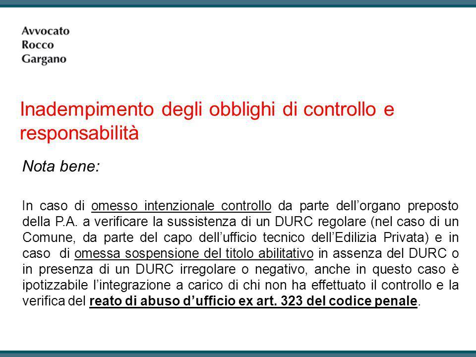 Inadempimento degli obblighi di controllo e responsabilità Nota bene: In caso di omesso intenzionale controllo da parte dell'organo preposto della P.A