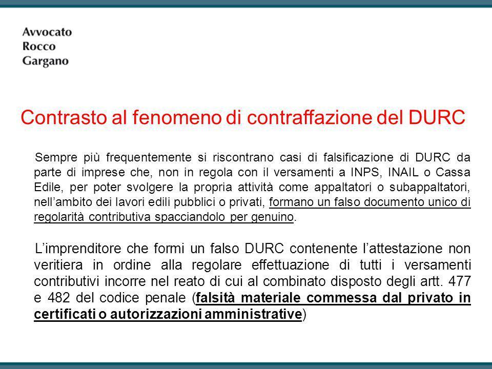 Sempre più frequentemente si riscontrano casi di falsificazione di DURC da parte di imprese che, non in regola con il versamenti a INPS, INAIL o Cassa