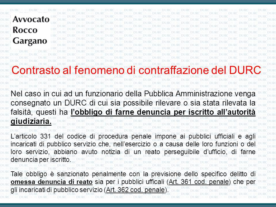 Nel caso in cui ad un funzionario della Pubblica Amministrazione venga consegnato un DURC di cui sia possibile rilevare o sia stata rilevata la falsit