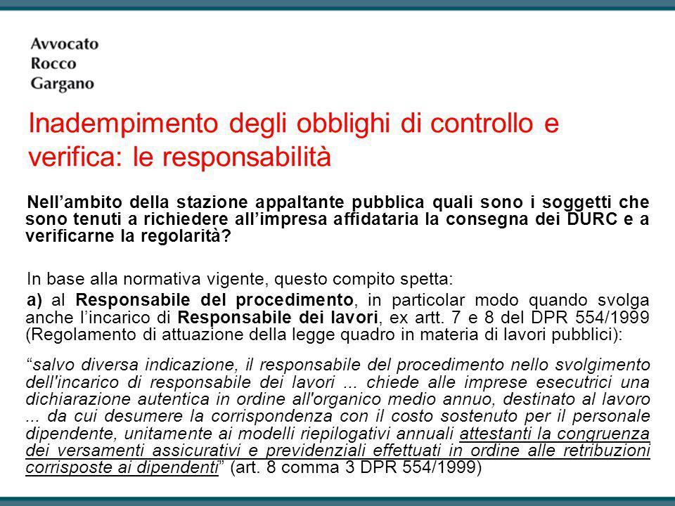 Inadempimento degli obblighi di controllo e verifica: le responsabilità Nell'ambito della stazione appaltante pubblica quali sono i soggetti che sono