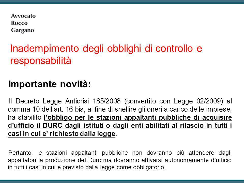 Importante novità: Il Decreto Legge Anticrisi 185/2008 (convertito con Legge 02/2009) al comma 10 dell'art. 16 bis, al fine di snellire gli oneri a ca