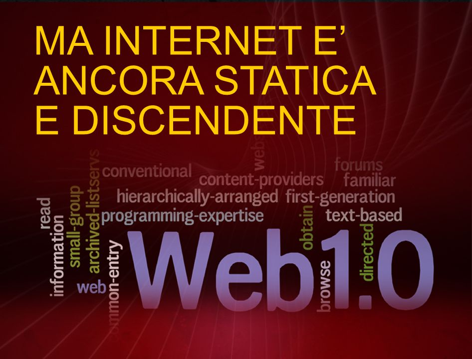MA INTERNET E' ANCORA STATICA E DISCENDENTE