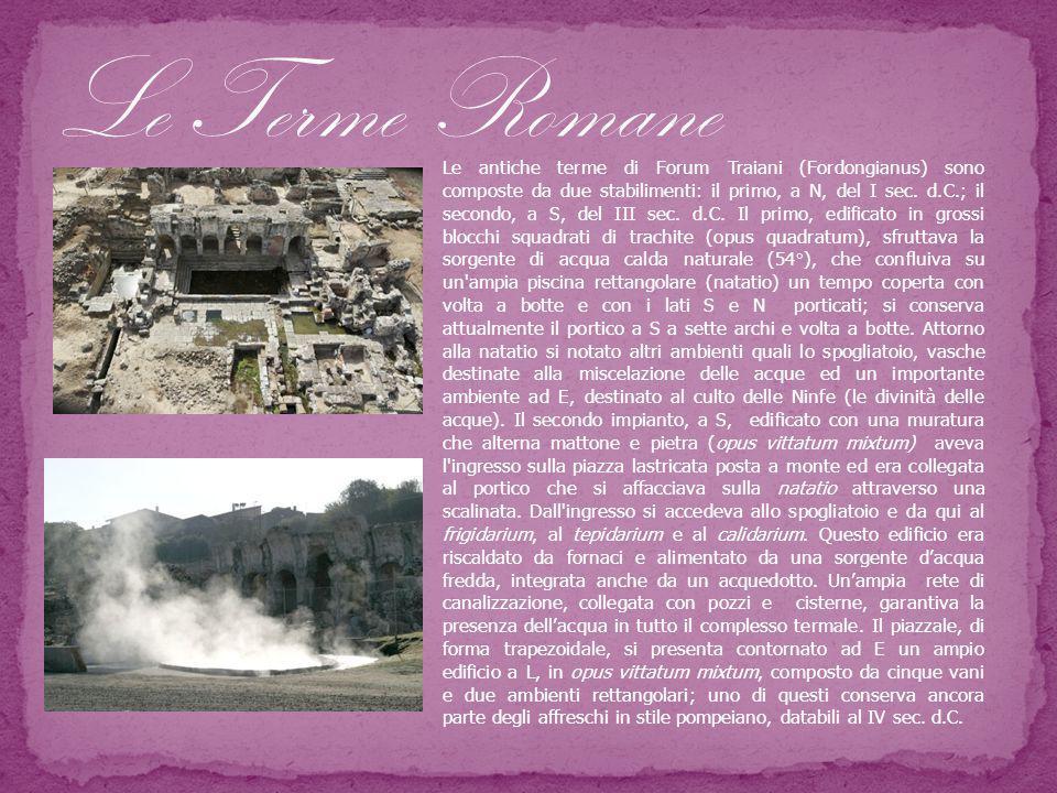 Le antiche terme di Forum Traiani (Fordongianus) sono composte da due stabilimenti: il primo, a N, del I sec. d.C.; il secondo, a S, del III sec. d.C.