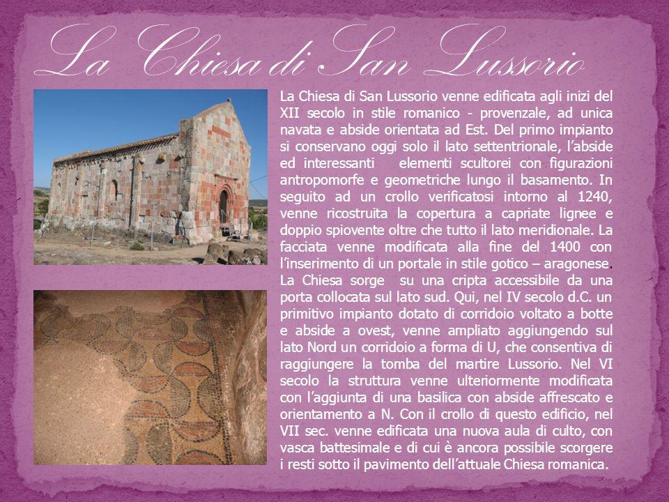 La Chiesa di San Lussorio venne edificata agli inizi del XII secolo in stile romanico - provenzale, ad unica navata e abside orientata ad Est. Del pri