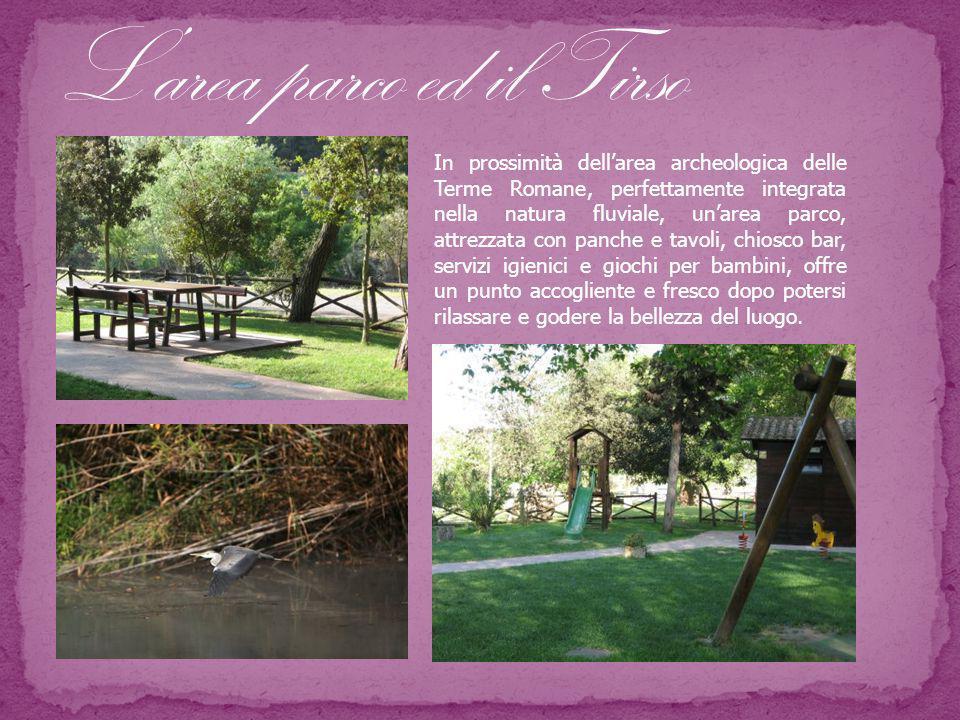 In prossimità dell'area archeologica delle Terme Romane, perfettamente integrata nella natura fluviale, un'area parco, attrezzata con panche e tavoli,