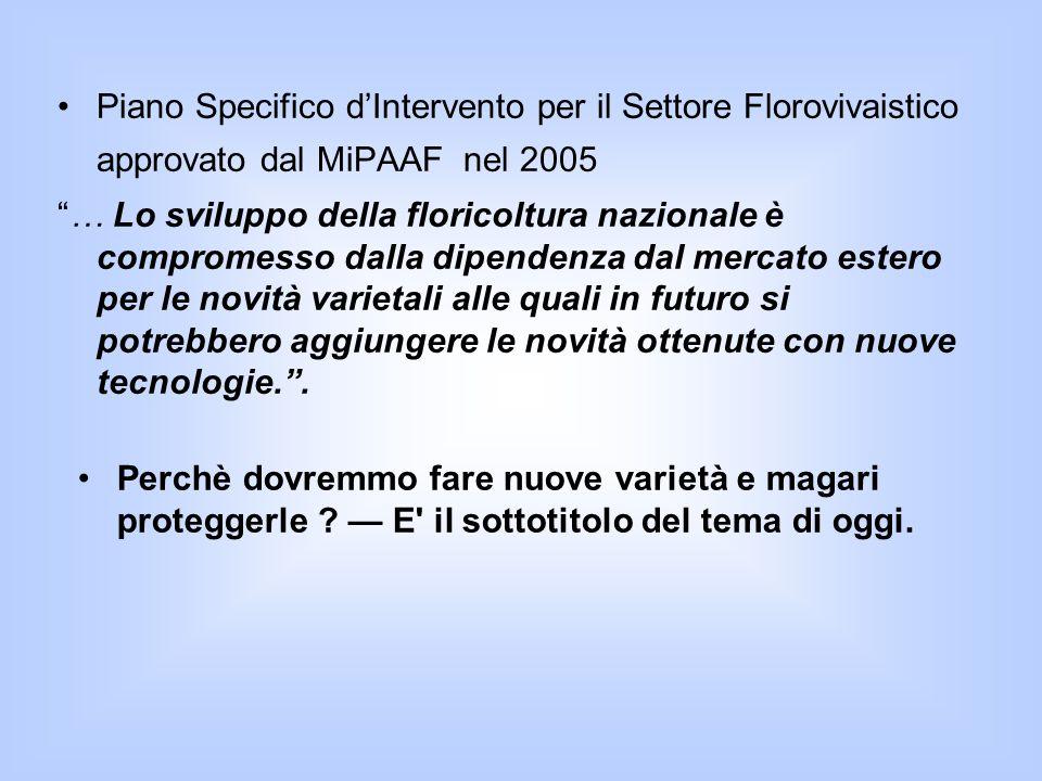 """Piano Specifico d'Intervento per il Settore Florovivaistico approvato dal MiPAAF nel 2005 """"… Lo sviluppo della floricoltura nazionale è compromesso da"""