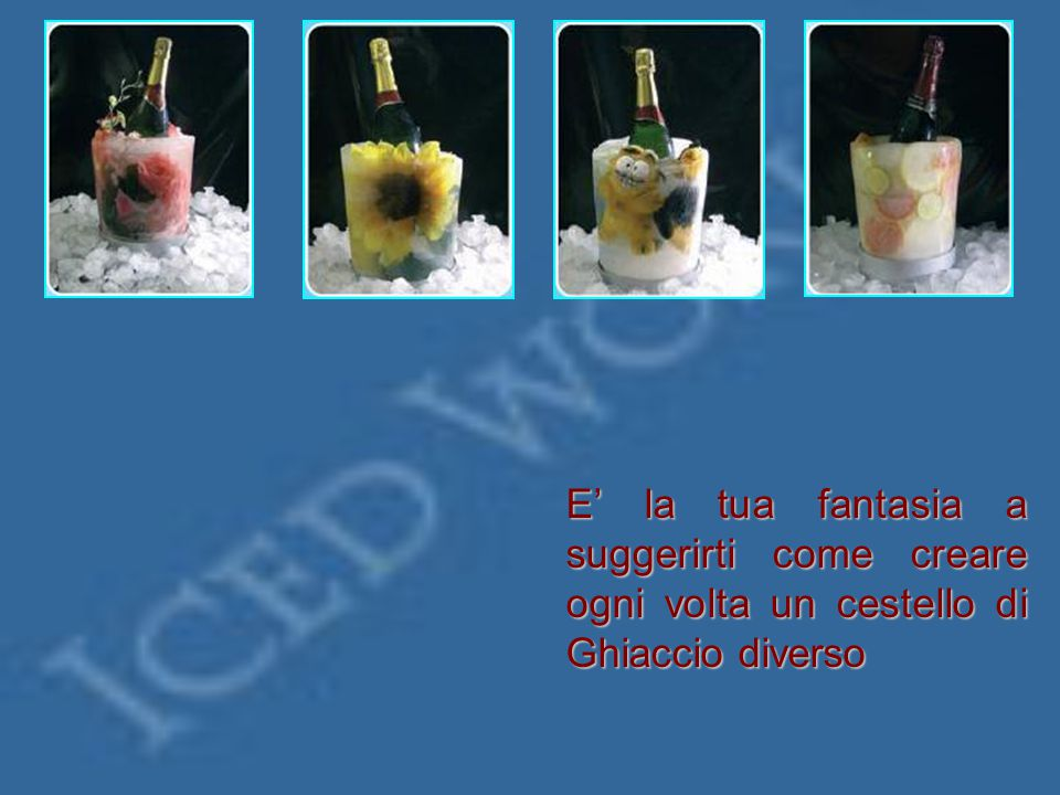 Come creare il tuo Cestello in Ghiaccio 1- Posiziona fiori o altre decorazioni nel Cestello; 2- Applica il coperchio e chiudi; 4- Metti sotto l'acqua corrente per agevolare il distacco del ghiaccio dalla plastica; 3- Inserisci l'acqua attraverso l'apposito foro e riponi in congelatore per il tempo che il cestello solidifichi; 5- Estrai il cestello di ghiaccio e posizionalo sulla base di raccoglimento; L'opera è pronta