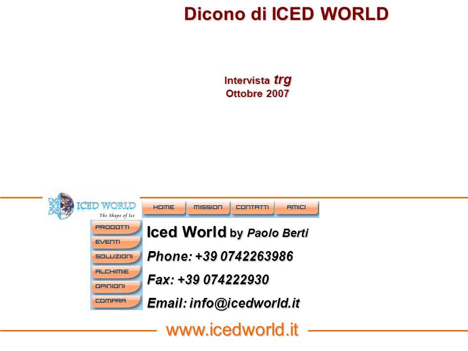 Scrivono di ICED WORLD Catering Dicembre 2007 Mixer Maggio 2007 Buon Gustando Dicembre 2007 Gambero Rosso Settembre 2007 Il Mio Ristorante Ottobre 2007