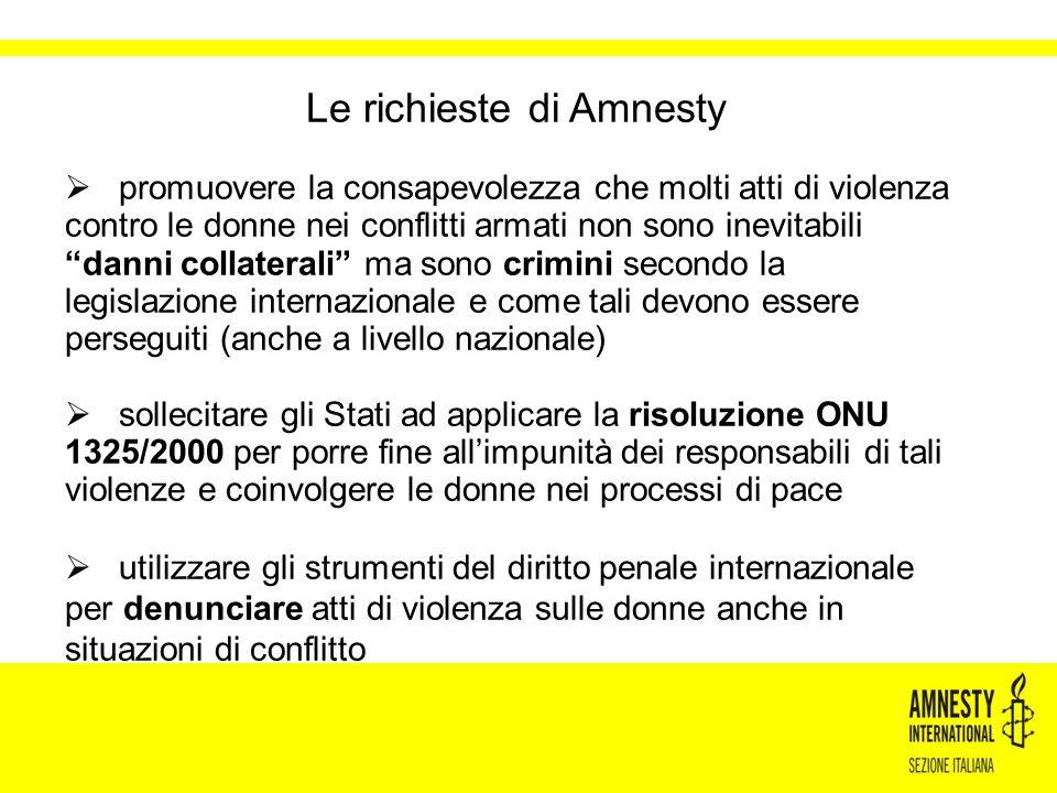 """Le richieste di Amnesty  promuovere la consapevolezza che molti atti di violenza contro le donne nei conflitti armati non sono inevitabili """"danni col"""