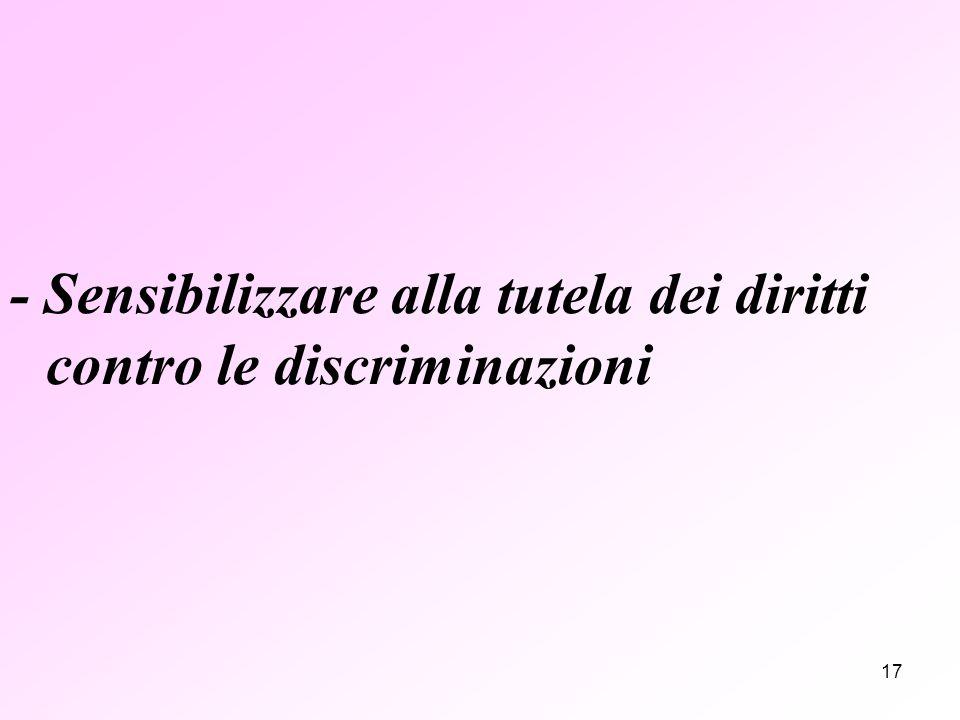17 - Sensibilizzare alla tutela dei diritti contro le discriminazioni