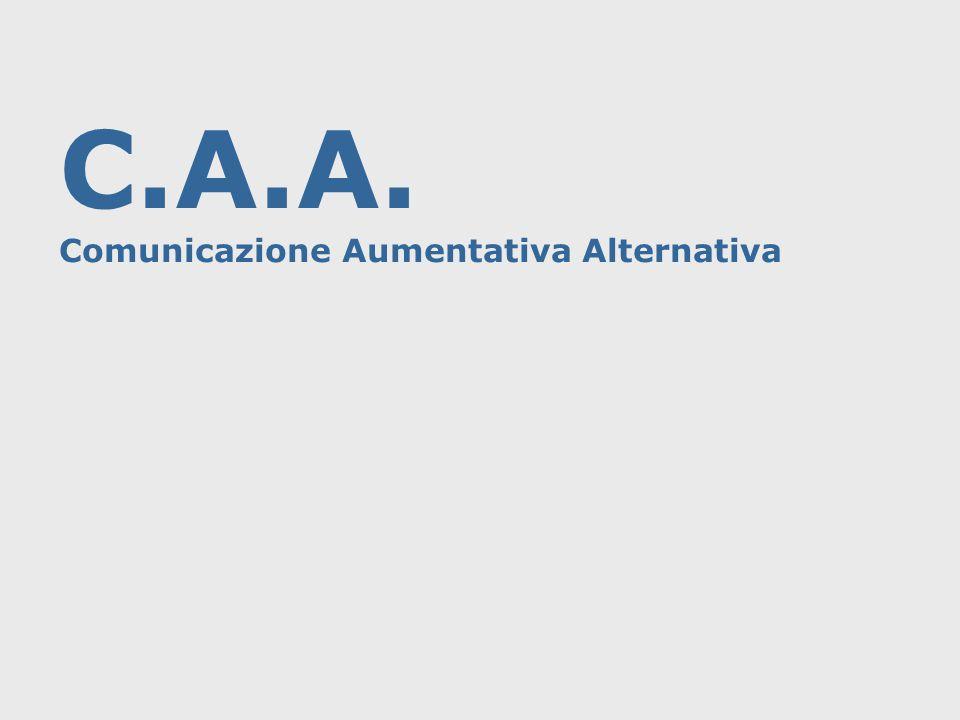C.A.A. Comunicazione Aumentativa Alternativa