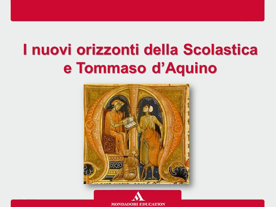 I nuovi orizzonti della Scolastica e Tommaso d'Aquino