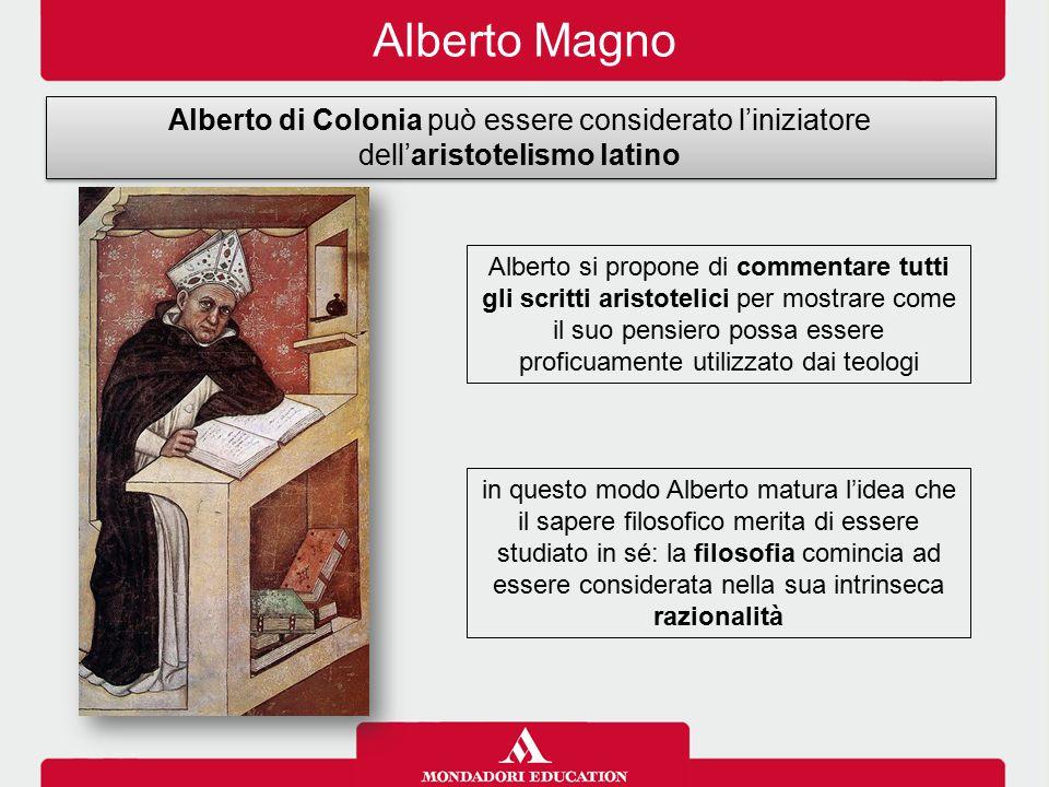 Alberto Magno Alberto di Colonia può essere considerato l'iniziatore dell'aristotelismo latino Alberto si propone di commentare tutti gli scritti aris