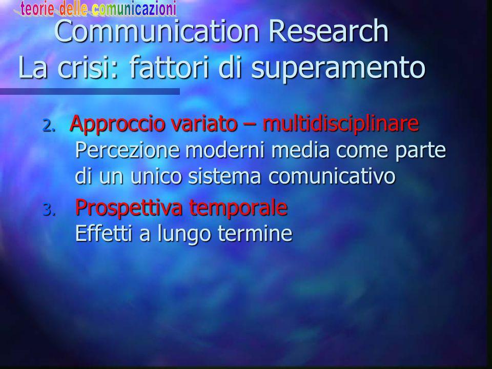 Communication Research La crisi: fattori di superamento 2.