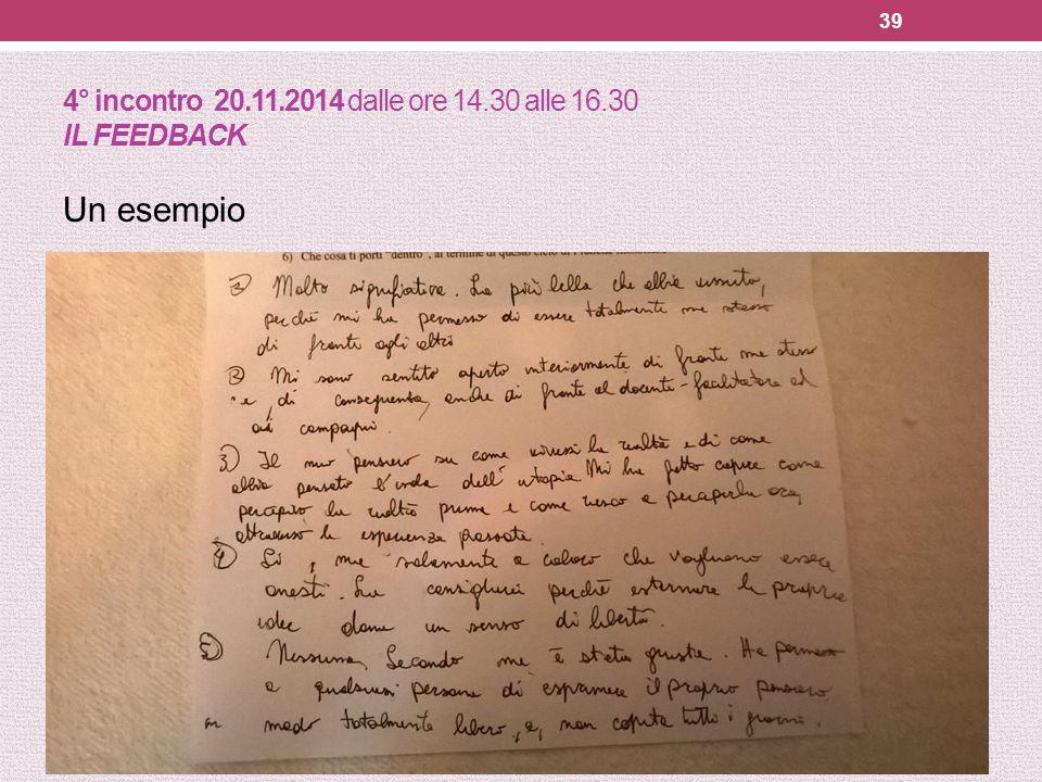 4° incontro 20.11.2014 dalle ore 14.30 alle 16.30 IL FEEDBACK Un esempio 39