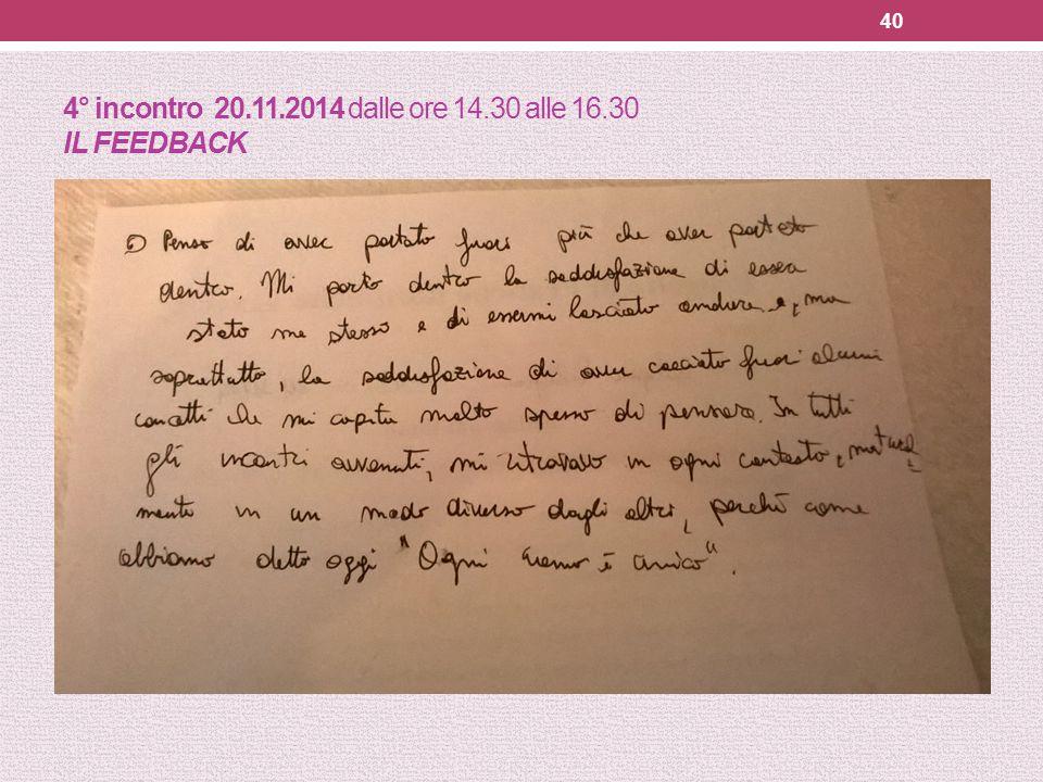 4° incontro 20.11.2014 dalle ore 14.30 alle 16.30 IL FEEDBACK 40