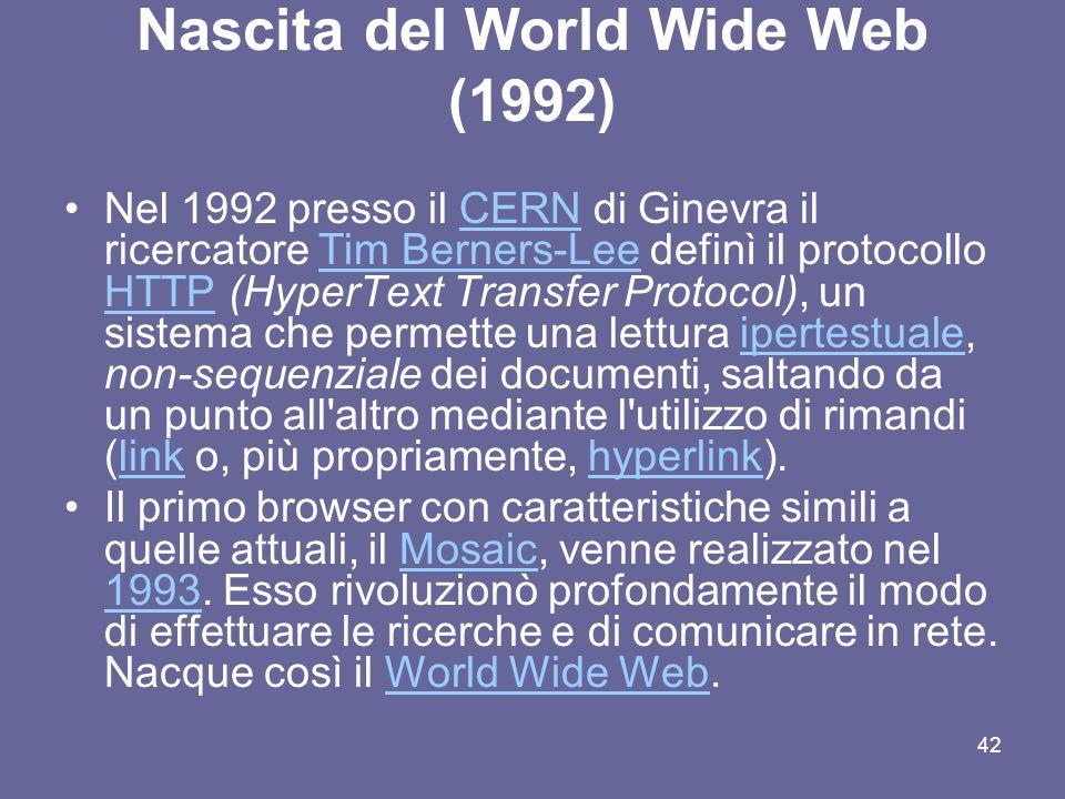 41 World Wide Web World Wide Web (WWW) è una enorme rete o meglio ragnatela di documenti, contenenti testi, immagini ma anche suoni ed animazioni, dis