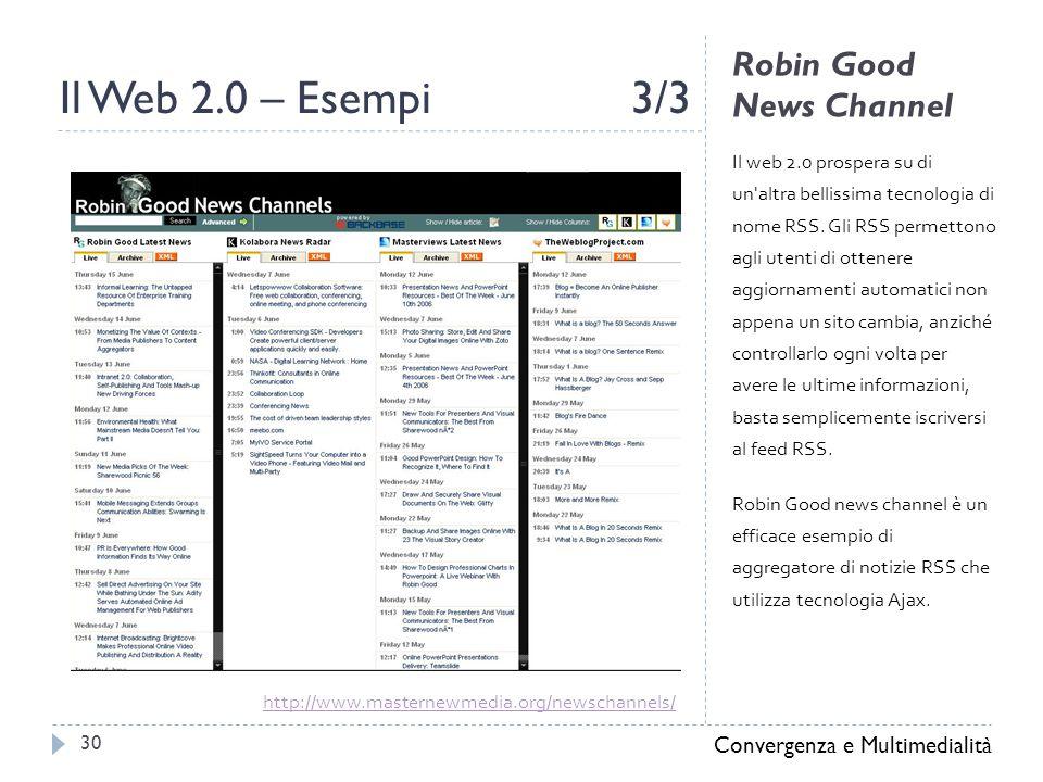 Robin Good News Channel Il web 2.0 prospera su di un altra bellissima tecnologia di nome RSS.