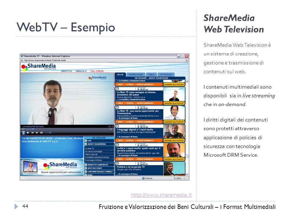 ShareMedia Web Television ShareMedia Web Television è un sistema di creazione, gestione e trasmissione di contenuti sul web.