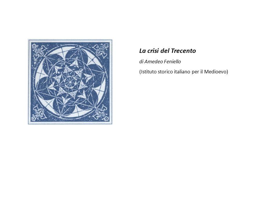 La crisi del Trecento di Amedeo Feniello (Istituto storico italiano per il Medioevo)
